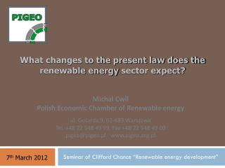 What changes to the present law does the renewable energy  sector expect?