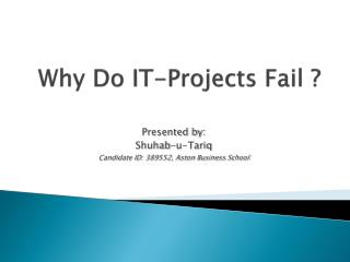 Why Do IT-Projects Fail ?