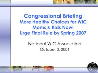 National WIC Association October 3, 2006