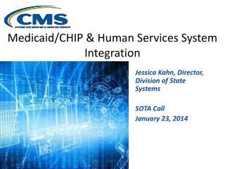 Medicaid/CHIP & Human Services System Integration