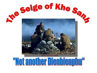 The Seige of Khe Sanh