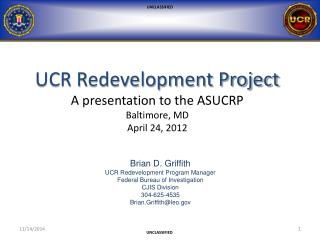 UCR Redevelopment Project A presentation to the ASUCRP Baltimore, MD April 24, 2012