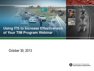 Using ITS to Increase Effectiveness of Your TIM Program Webinar