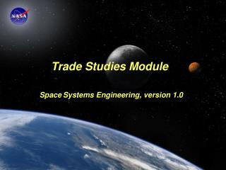 Trade Studies Module Space Systems Engineering, version 1.0