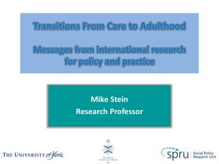 Transitions From Care to Adulthood Messages from international research  for  policy and practice