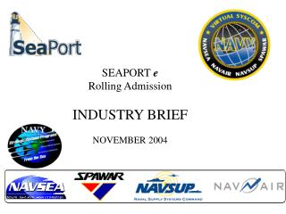SEAPORT  e Rolling Admission INDUSTRY BRIEF NOVEMBER 2004