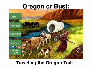 Oregon or Bust: