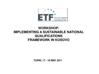 WORKSHOP: IMPLEMENTING A SUSTAINABLE NATIONAL QUALIFICATIONS FRAMEWORK IN KOSOVO