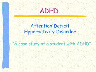 research papers adhd case study The case study as a research method uses and users of information -- lis 391d1 -- spring 1997 introduction case study research excels at bringing us to an understanding of a complex issue or object and can extend experience or add strength to what is already known through previous research.