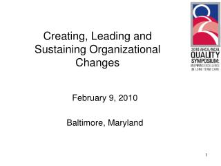 Creating, Leading and Sustaining Organizational Changes