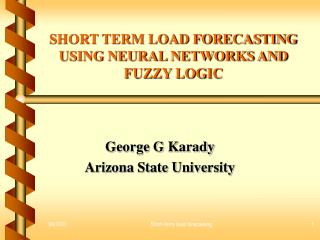 SHORT TERM LOAD FORECASTING  USING NEURAL NETWORKS AND FUZZY LOGIC