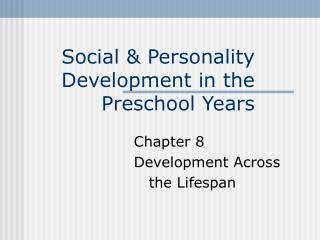Social & Personality Development in the Preschool Years