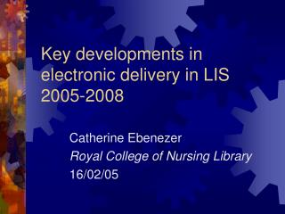 Key developments in electronic delivery in LIS 2005-2008