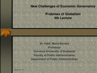New Challenges of Economic Governance Problmes of Globalism 6th Lecture