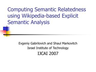 Computing Semantic Relatedness using Wikipedia-based Explicit Semantic Analysis