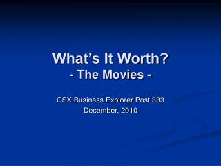 What's It Worth? - The Movies -
