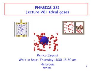 PHYSICS 231 Lecture 26: Ideal gases