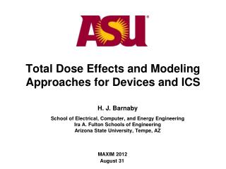 Total Dose Effects and Modeling Approaches for Devices and ICS