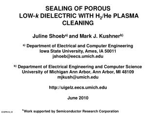 SEALING OF POROUS  LOW- k  DIELECTRIC WITH H 2 /He PLASMA CLEANING
