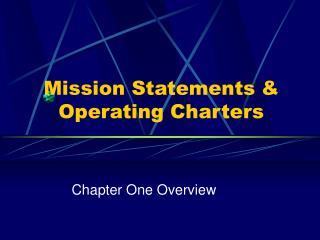 Mission Statements & Operating Charters