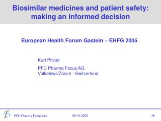 Biosimilar medicines and patient safety: making an informed decision