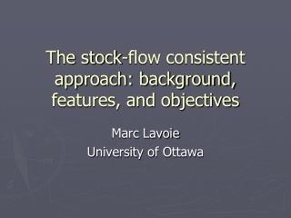 The stock-flow consistent approach: background, features, and objectives