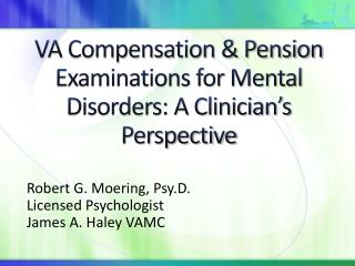 VA Compensation & Pension Examinations for Mental Disorders: A Clinician's Perspective