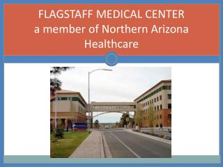 FLAGSTAFF MEDICAL CENTER  a member of Northern Arizona Healthcare