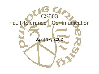 CS603 Fault Tolerance - Communication