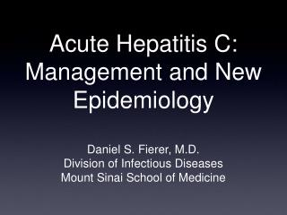 Acute Hepatitis C: Management and New Epidemiology
