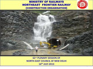 MINISTRY OF RAILWAYS NORTHEAST  FRONTIER RAILWAY ( CONSTRUCTION ORGANISATION )