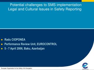 Potential challenges to SMS implementation  Legal and Cultural Issues in Safety Reporting