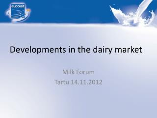 Developments in the dairy market