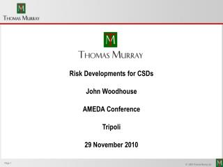 Risk Developments for CSDs John Woodhouse  AMEDA Conference Tripoli 29 November 2010