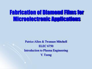 Fabrication of Diamond Films for Microelectronic Applications