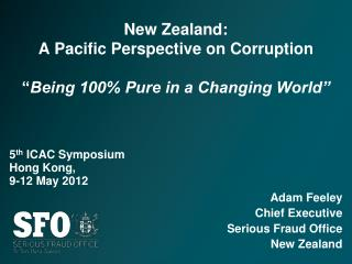 "New Zealand:  A Pacific Perspective on Corruption "" Being 100% Pure in a Changing World"""