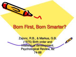 Born First, Born Smarter?