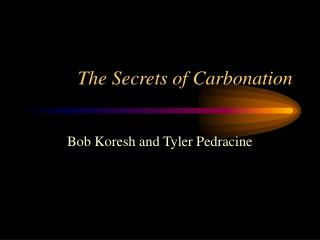 The Secrets of Carbonation
