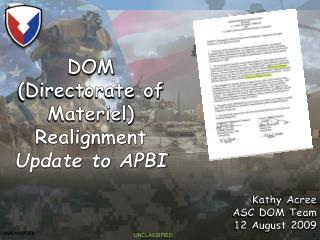DOM  (Directorate of Materiel) Realignment  Update to APBI