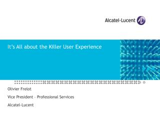 It's All about the Killer User Experience
