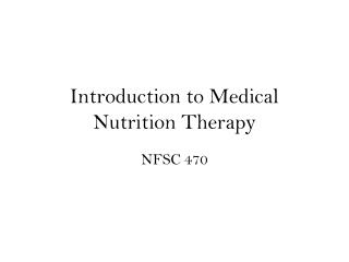 Introduction to Medical Nutrition Therapy