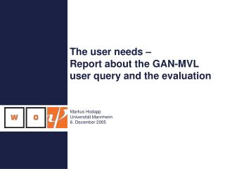 The user needs –  Report about the GAN-MVL user query and the evaluation