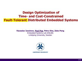 Design Optimization of  Time- and Cost-Constrained Fault-Tolerant Distributed Embedded Systems