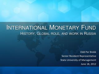 International Monetary Fund History, Global role, and work in Russia