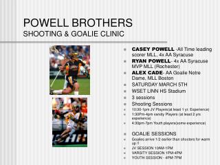 POWELL BROTHERS SHOOTING & GOALIE CLINIC