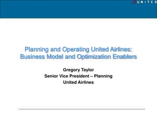 Planning and Operating United Airlines: Business Model and Optimization Enablers