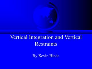 Vertical Integration and Vertical Restraints