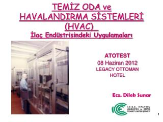 TEMİZ ODA ve  HAVALANDIRMA SİSTEMLERİ (HVAC)  İlaç Endüstrisindeki Uygulamaları
