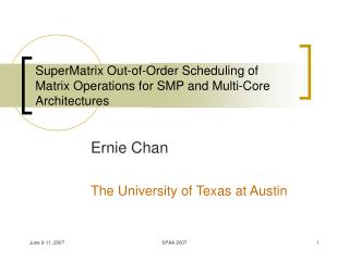 SuperMatrix Out-of-Order Scheduling of  Matrix Operations for SMP and Multi-Core Architectures
