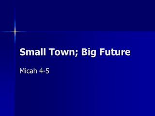 Small Town; Big Future